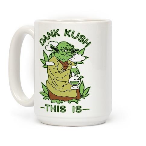 Dank Kush This Is Coffee Mug