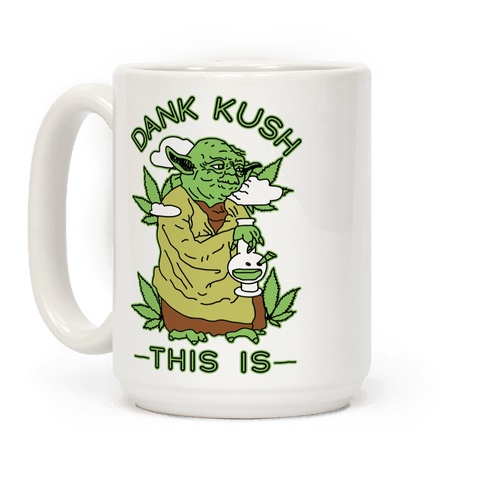 Dank Kush This Is Coffee Mug
