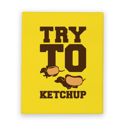 Try To Ketchup Dachshund Wiener Dogs Canvas Print