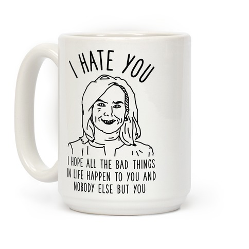 Kirstjen Nielsen I Hate You Coffee Mug