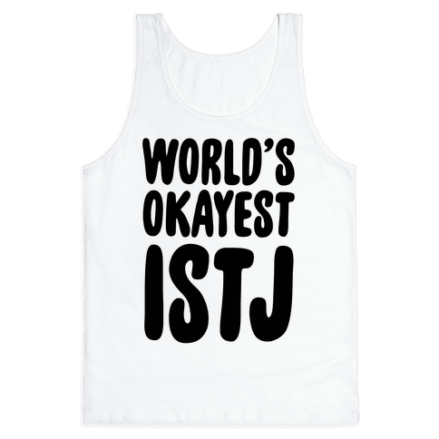 World's Okayest ISTJ Tank Top