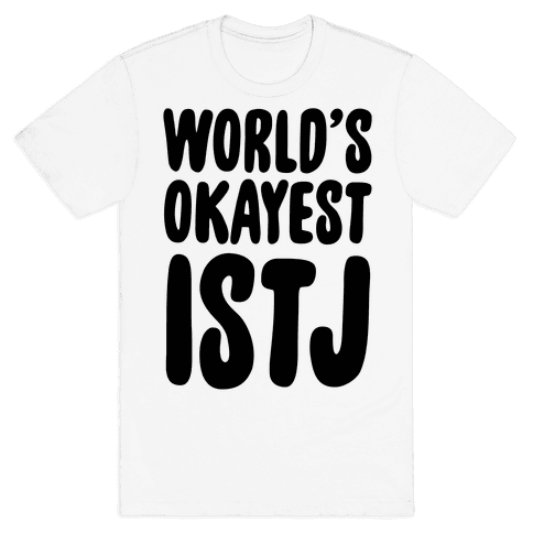 World's Okayest ISTJ Mens T-Shirt