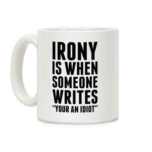 Irony is When Coffee Mug