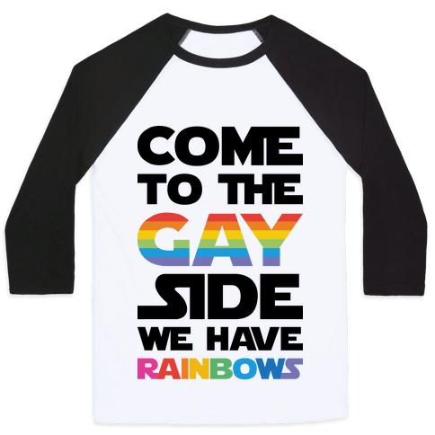 Come To The Gay Side We Have Rainbows