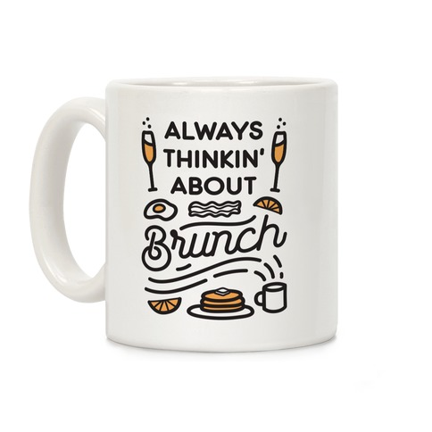 Always Thinkin' About Brunch Coffee Mug