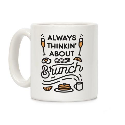 Always Thinkin' About Brunch Coffee Mug