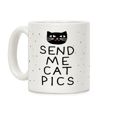 Send Me Cat Pics Coffee Mug