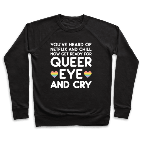 Queer Eye And Cry Pullover
