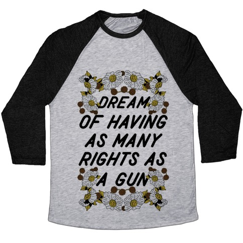 Dream of Having as Many Rights as a Gun