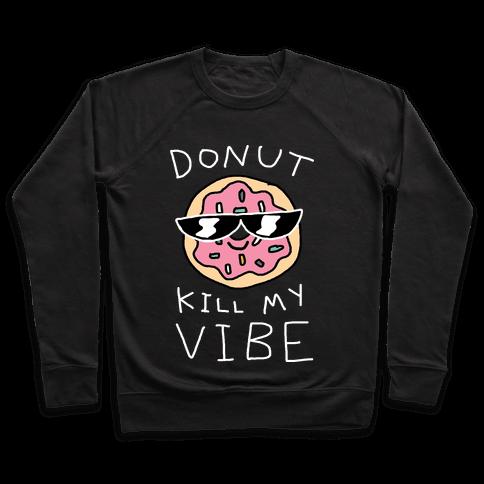 Donut Kill My Vibe Pullover