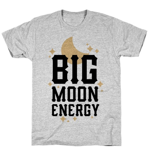 Big Moon Energy T-Shirt