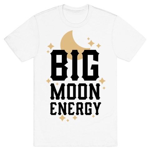 Big Moon Energy T-Shirt