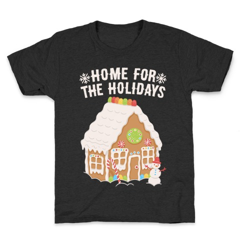Home For The Holidays Gingerbread Kids T-Shirt