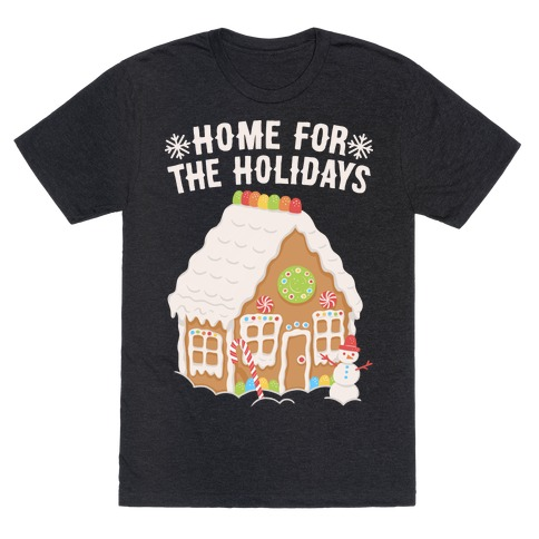 Home For The Holidays Gingerbread T-Shirt