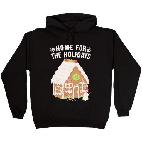 Home For The Holidays Gingerbread Hooded Sweatshirt