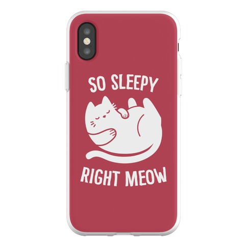 So Sleepy Right Meow Phone Flexi-Case