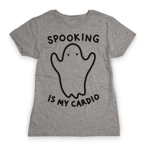 Spooking Is My Cardio Womens T-Shirt