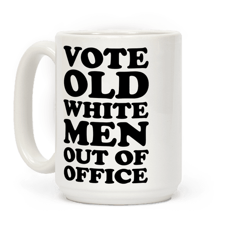 Vote Old White Men Out Of Office Coffee Mug