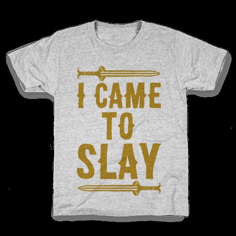 I Came To Slay Parody Kids T-Shirt