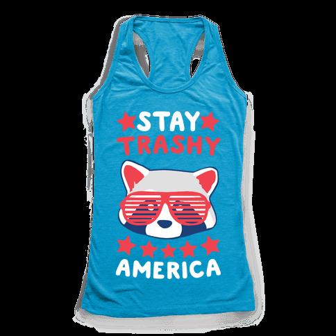 Stay Trashy, America Racerback Tank Top