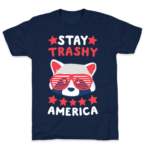 Stay Trashy, America Mens T-Shirt