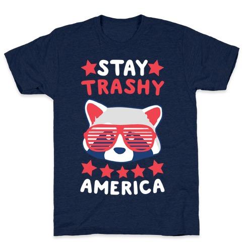 Stay Trashy, America T-Shirt