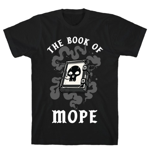 The Book Of Mope Black Magic T-Shirt
