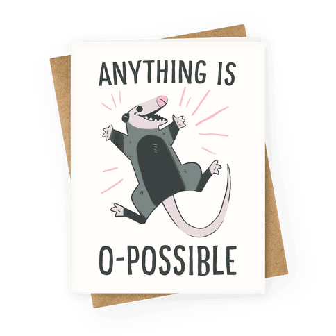 Anything is O-possible Greeting Card