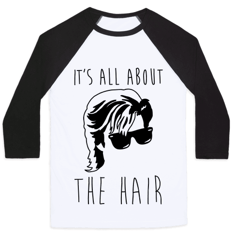 It's All About The Hair Parody Baseball Tee