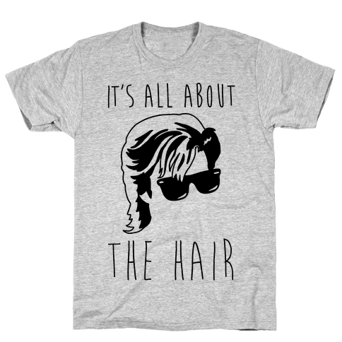 It's All About The Hair Parody Mens T-Shirt