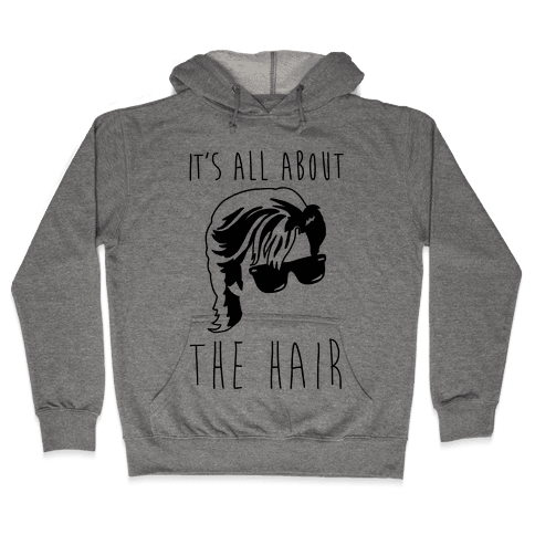 It's All About The Hair Parody Hooded Sweatshirt