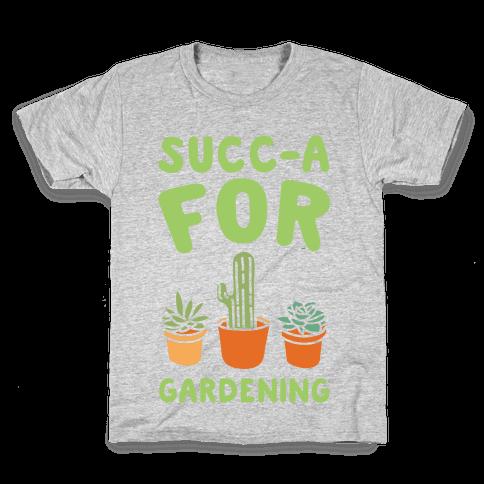 Succ-a For Plants Succulent Plant Parody White Print Kids T-Shirt