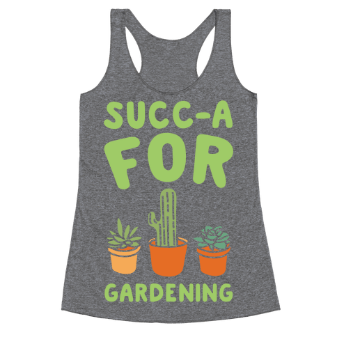 Succ-a For Plants Succulent Plant Parody White Print Racerback Tank Top