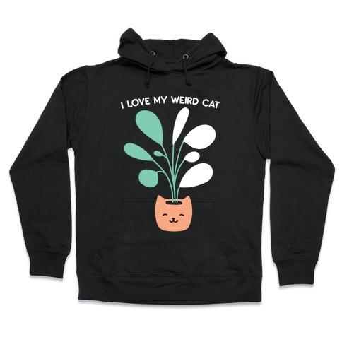 I Love My Weird Cat (Plant) Hooded Sweatshirt