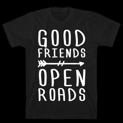 Good Friends Open Roads Mens T-Shirt