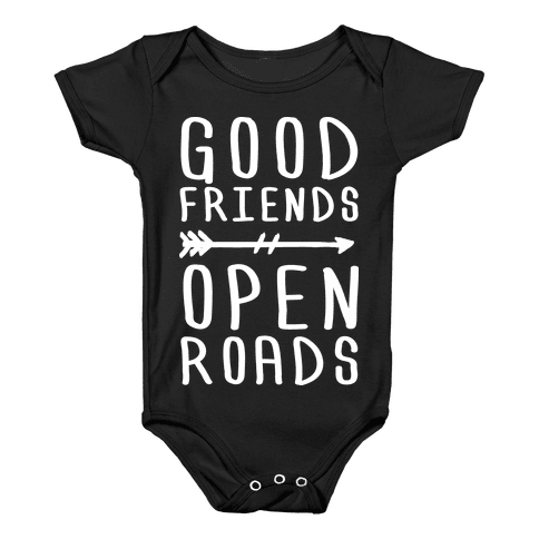 Good Friends Open Roads Baby Onesy