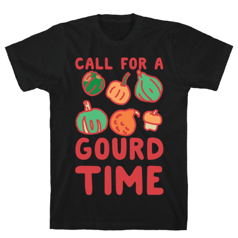 Call for a Gourd Time Mens T-Shirt