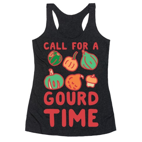 Call for a Gourd Time Racerback Tank Top