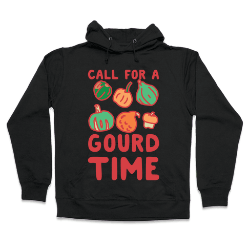 Call for a Gourd Time Hooded Sweatshirt