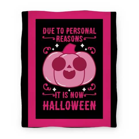 Due To Personal Reasons It Is Now Halloween Pumpkin (Pink) Blanket
