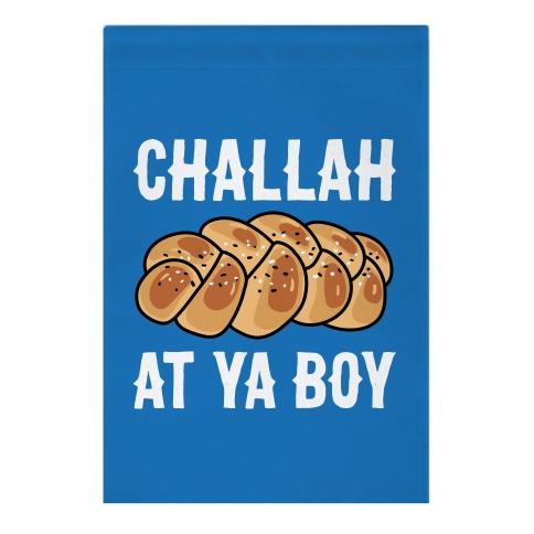Challah At Ya Boy Garden Flag