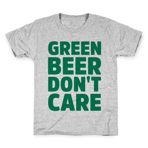 Green Beer Don't Care Parody Kids T-Shirt