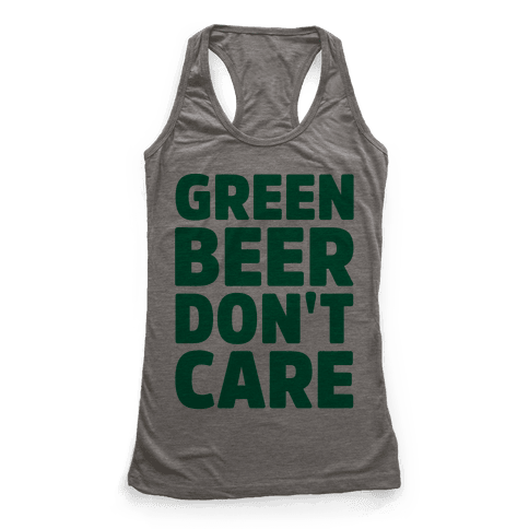 Green Beer Don't Care Parody Racerback Tank Top