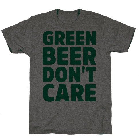 Green Beer Don't Care Parody Mens T-Shirt