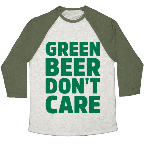 Green Beer Don't Care Parody Baseball Tee