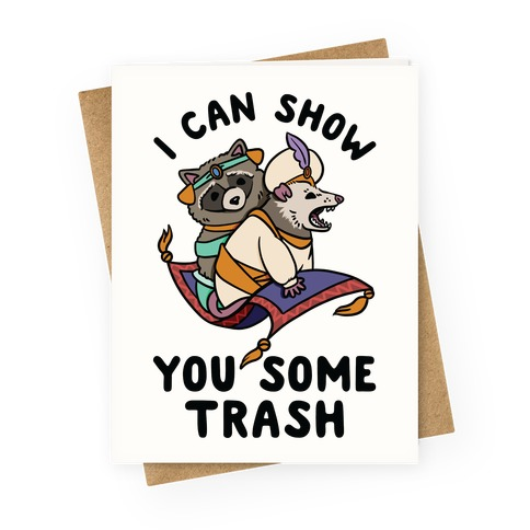 I Can Show You Some Trash Racoon Possum Greeting Card
