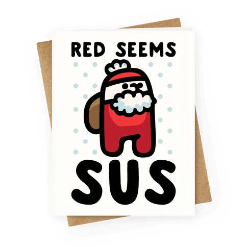 Red Seems Sus Santa Parody Greeting Card