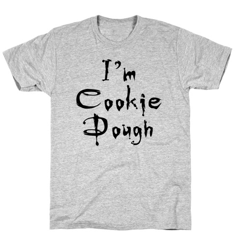 I'm Cookie Dough T-Shirt