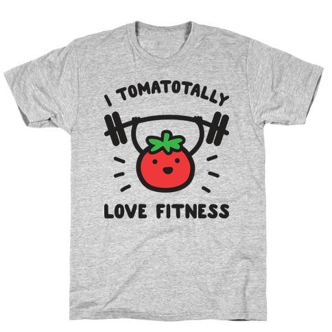I Tomatotally Love Fitness T-Shirt