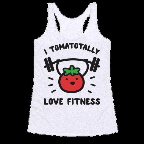 I Tomatotally Love Fitness